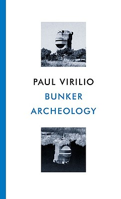 Bunker Archaeology By Virilio, Paul/ Collins, George (TRN)